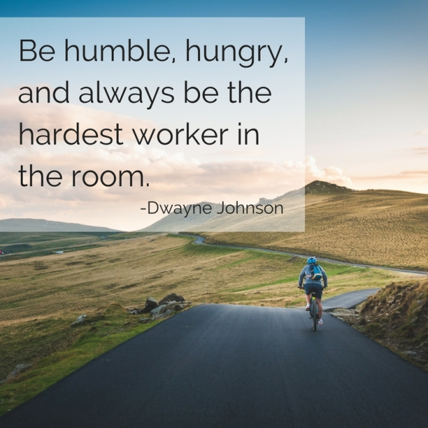 be-humble-hungry-and-always-be-the-hardest-worker-in-the-room