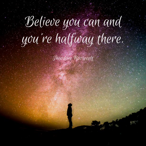 believe-you-can-and-youre-halfway-there
